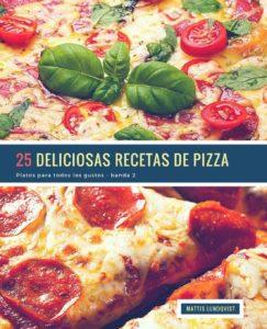 25 deliciosas recetas de pizza